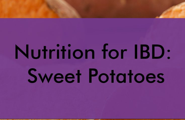 Nutrition for IBD: Sweet Potatoes